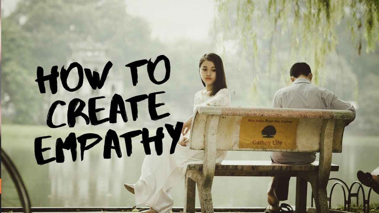Understanding How to Create Empathy With One Quick Step